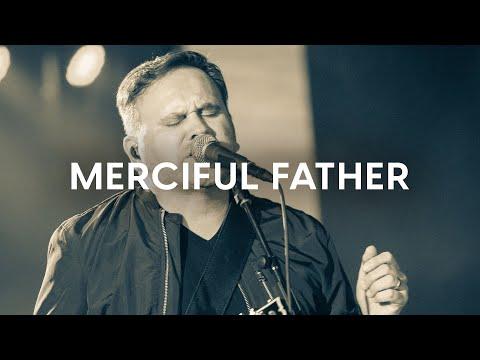 Matt Redman - Merciful Father (Official Live Video)