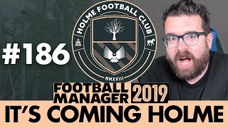 HOLME FC FM19   Part 186   TITLE DECIDER   Football Manager 2019