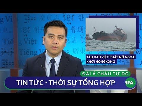 Tin nóng 24h 08/01/2019 | Tầu chở dầu Việt phát nổ ngoài khơi HongKong