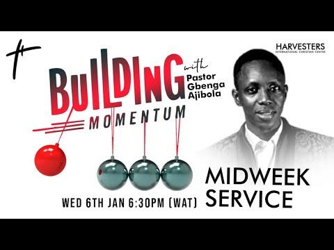Building Momentum: Pst Gbenga Ajibola 6th January 2021