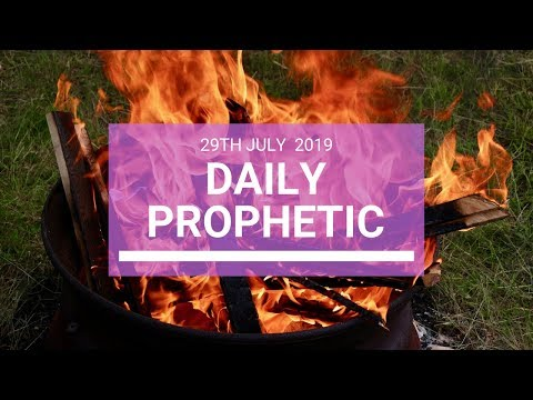Daily Prophetic 29 July 2019 Word 4