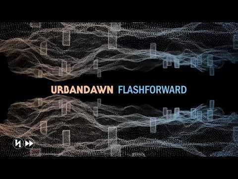 Urbandawn - Flashforward - UCw49uOTAJjGUdoAeUcp7tOg