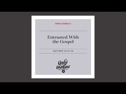 Entrusted With the Gospel   Daily Devotional