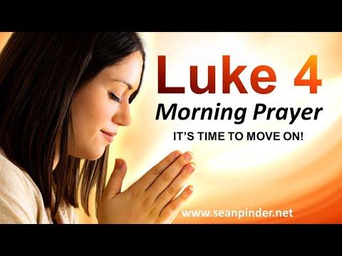 It's TIME to MOVE On - Luke 4 - Morning Prayer