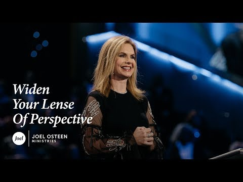 Victoria Osteen - Widen Your Lens of Perspective