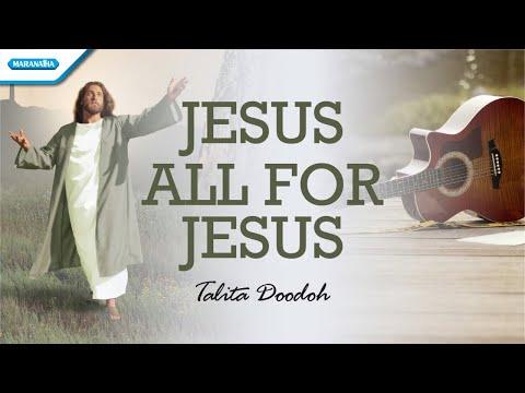Jesus All For Jesus - Talita Doodoh (with lyric)