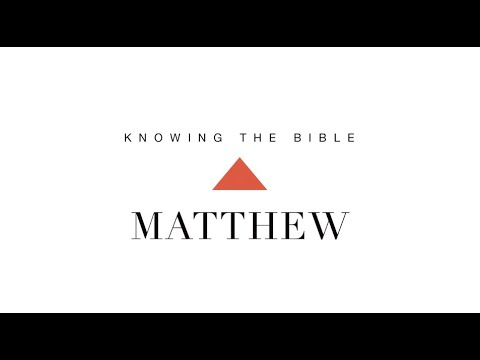 Knowing the Bible Series: Matthew
