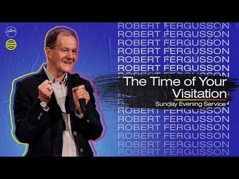 The Time of Your Visitation  Robert Fergusson  Hillsong Church Online