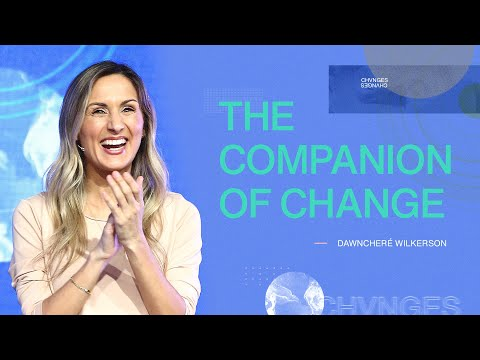 The Companion of Change Changes  DawnCher Wilkerson
