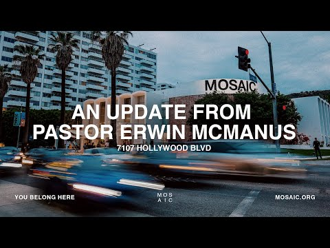 An Update From Pastor Erwin McManus: 7107 Hollywood Blvd Property