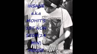 Dj INSANE a.k.a. MOHIT non stop house mix - djmohit , EDM