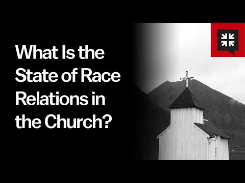 What Is the State of Race Relations in the Church? // Ask Pastor John