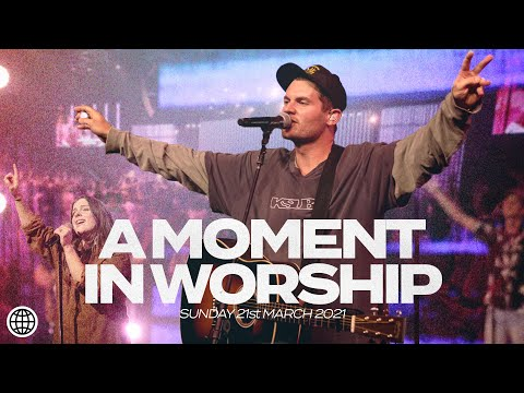 A Moment In Worship  21 March 2021  Hillsong Church Online