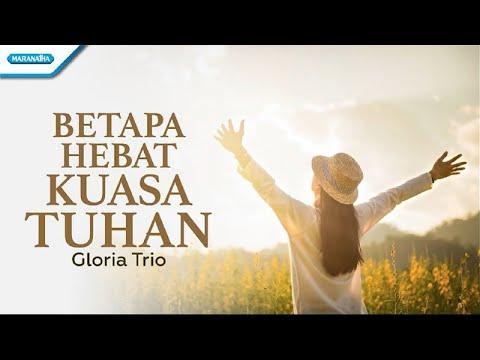 Gloria Trio - Betapa Hebat Kuasa Tuhan