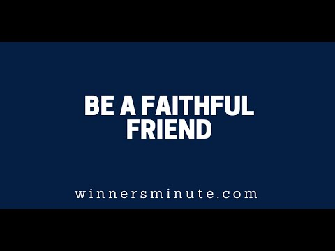 Be a Faithful Friend  The Winner's Minute With Mac Hammond
