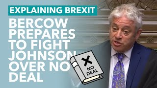 Bercow Say's He Will Block No Deal Prorogation - Brexit Explained