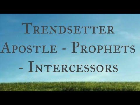 Trendsetters - Apostles, Prophets & Intercessors