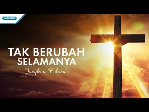 Tak Berubah Selamanya - Jacqlien Celosse (with lyric)
