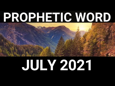 Prophetic Word For July 2021   Word 1