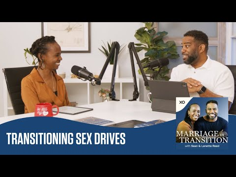 Transitioning Sex Drives  Marriage in Transition Podcast  Sean and Lanette Reed