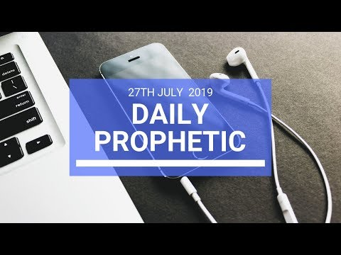 Daily Prophetic 27 July 2019 Word 7