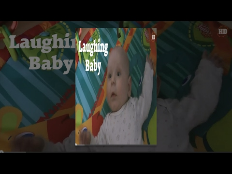Laughing Baby * Funny Baby Video * - UCWEe0WHjSkU4G7gX0WZn4Aw
