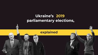 Ukraine's 2019 parliamentary elections, explained