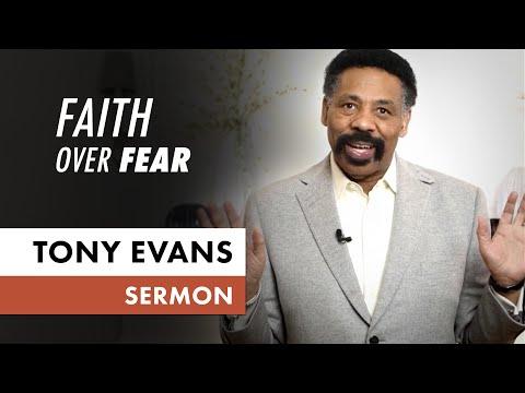 Faith Over Fear  May 3 (Sermon Only, Tony Evans)