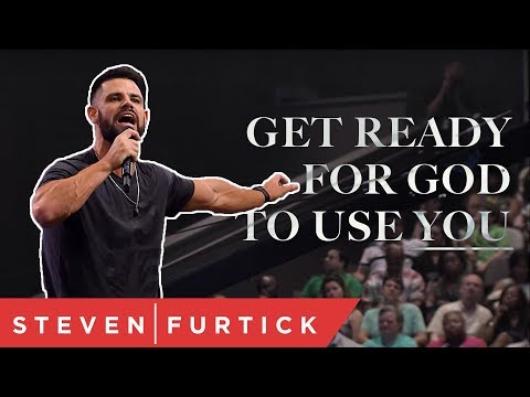 Get Ready For God To Use You  Pastor Steven Furtick