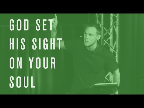 God Set His Sight on Your Soul