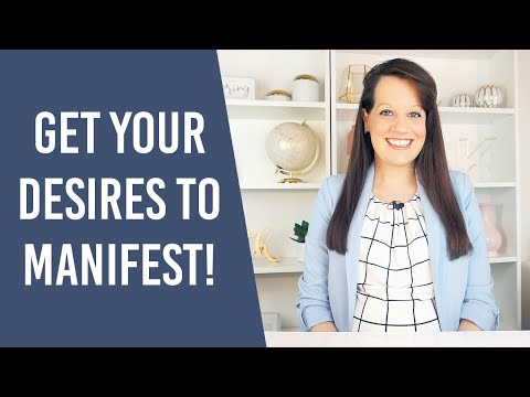 How to Get Your Desires to Manifest