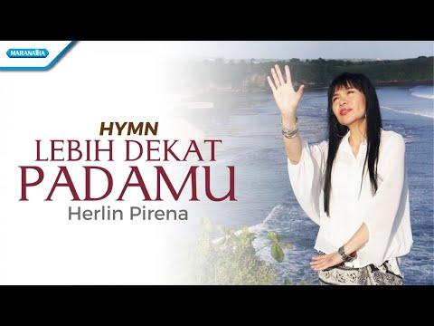 Herlin Pirena - Lebih dekat padaMu