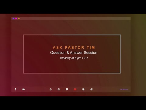 Ask Pastor Tim  Biblical Question & Answer Session #10