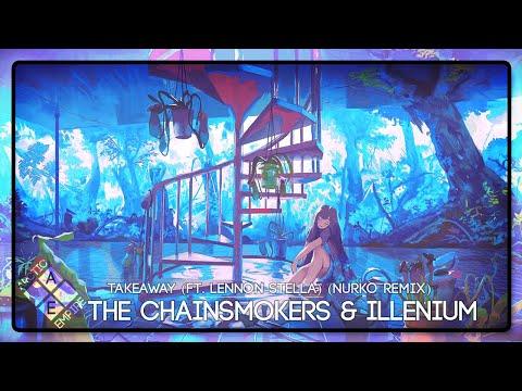 The Chainsmokers & ILLENIUM - Takeaway (ft. Lennon Stella) (Nurko Remix) - UCpEYMEafq3FsKCQXNliFY9A