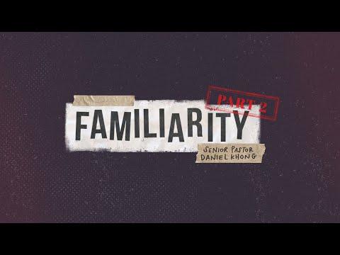 Familiarity (Part 2)