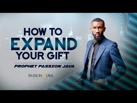 How To Expand Your Gift  Prophet Passion Java & Prophet Israel Matthews