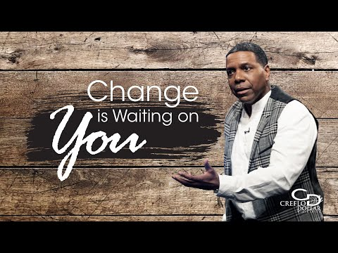 Change is Waiting on You