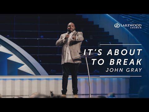John Gray - It's About To Break