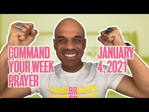 Command Your Week Prayer - January 4, 2021 - Bishop Kevin Foreman