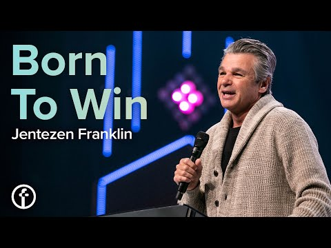 Born To Win  Pastor Jentezen Franklin