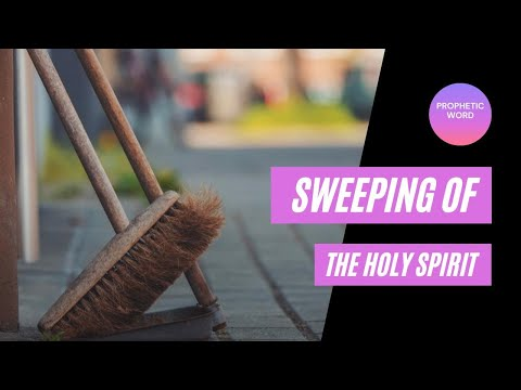 Prophetic Word - Sweeping of the Holy Spirit