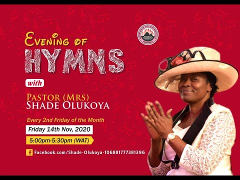 EVENING OF HYMNS WITH PASTOR (MRS) SHADE OLUKOYA (MUMMY G.O)