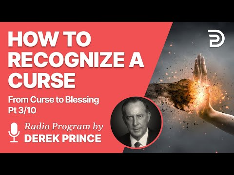 From Curse To Blessing  Pt  3 of 10 - How to Recognize a Curse - Derek Prince