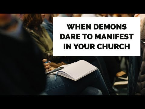 When Demons Dare to Manifest in Your Church  School of Deliverance
