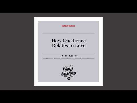 How Obedience Relates to Love - Daily Devotional