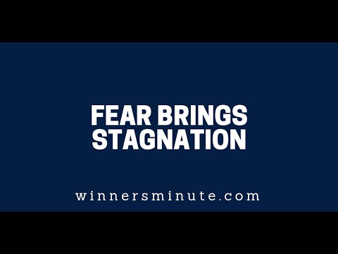 Fear Brings Stagnation  The Winner's Minute With Mac Hammond