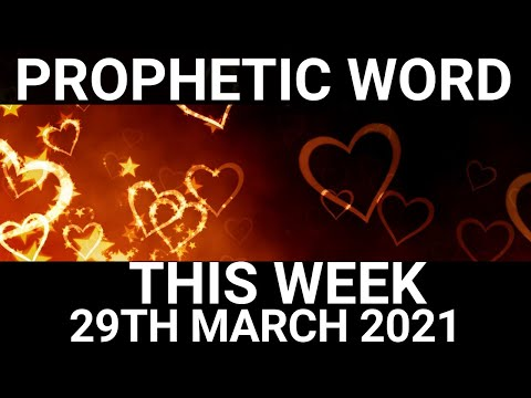 Prophetic Word for this Week 29 March 2021