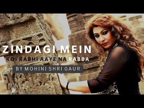 Download zindagi mein koi kabhi aaye na rabba mp3.