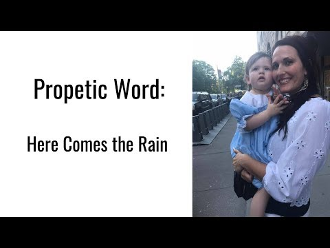 Prophetic Word: Here Comes the Rain