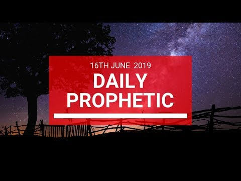 Daily Prophetic 16 June 2019   Word 2